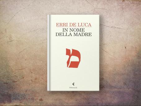 IN NOME DELLA MADRE (Erri De Luca)