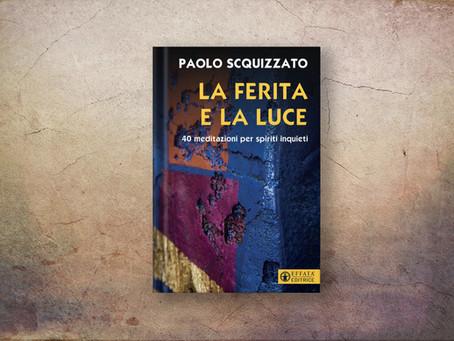 LA FERITA E LA LUCE (Paolo Scquizzato)