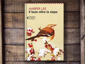 IL BUIO OLTRE LA SIEPE (Harper Lee)