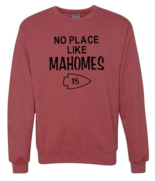 No Place Like Mahomes Sweatshirt