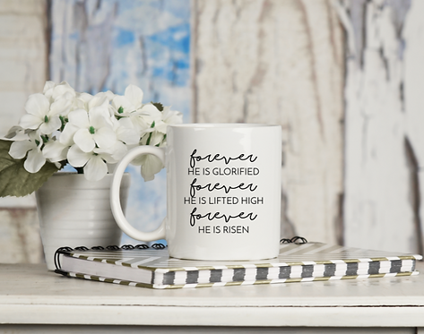 "CHRISTIAN COFFEE MUGS ""FOREVER HE IS GLORIFIED"""