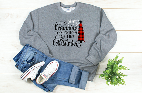 It's Beginning To Look A Lot Like Christmas Sweatshirt