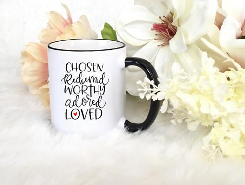 "CHRISTIAN COFFEE MUGS ""CHOSEN REDEEMED WORTHY ADORED LOVED"""