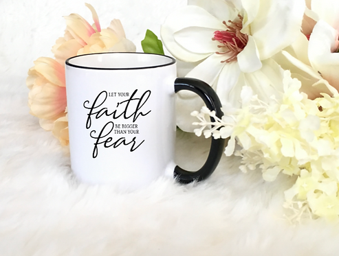 "CHRISTIAN COFFEE MUGS ""FAITH BIGGER THAN FEAR"""