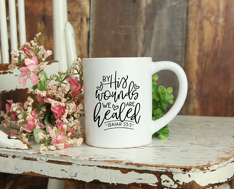 """CHRISTIAN COFFEE MUGS """"BY HIS WOUNDS WE ARE HEALED"""""""