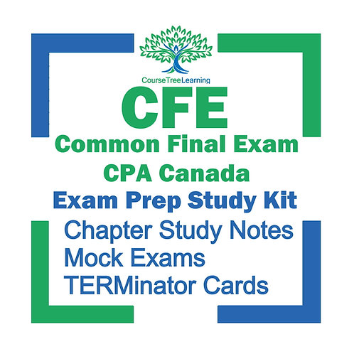 CFE Common Final Exam CPA Canada Course Exam Prep 2021 Study Package.