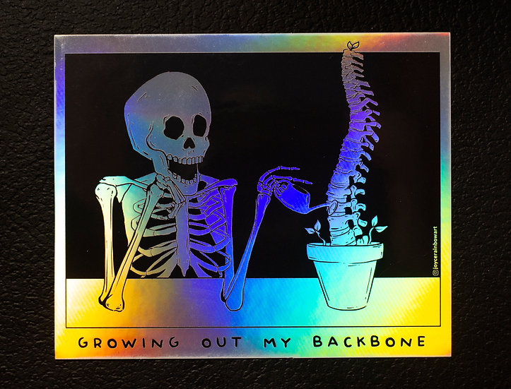 Growing Out My Backbone Holographic Rainbow Sticker