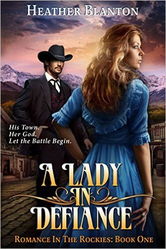 A Lady in Defiance by Heather Blanton