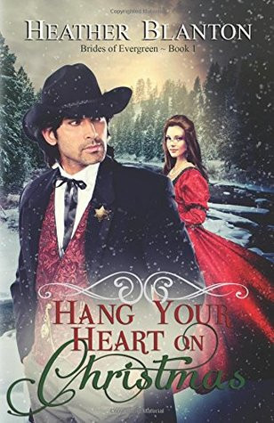 Hang Your Heart on Christmas by Heather Blanton