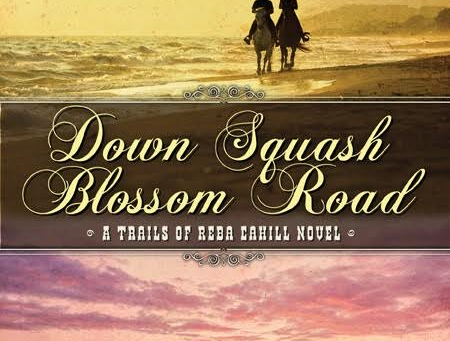 Down Squash Blossom Road by Janet Chester Bly Guest Post & #BookGiveaway #LadiesinDefiance