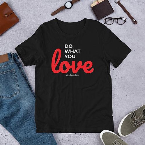 Do What You Love Short-Sleeve Unisex T-Shirt