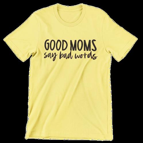 GOOD MOMS SAY BAD WORDS TEE