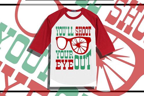 You'll Shoot Your Eye Out Raglan