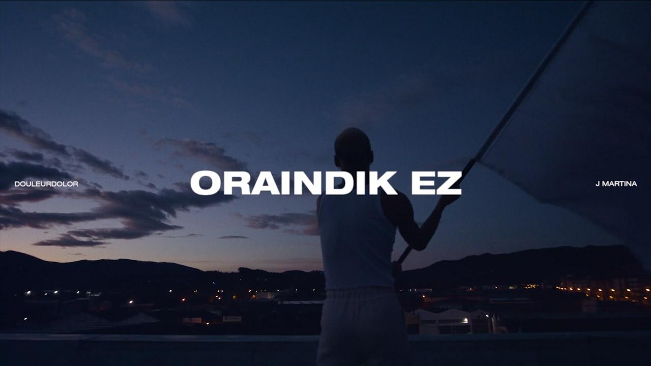 DOLEUR DOLOR x J MARTINA - ORAINDIK EZ