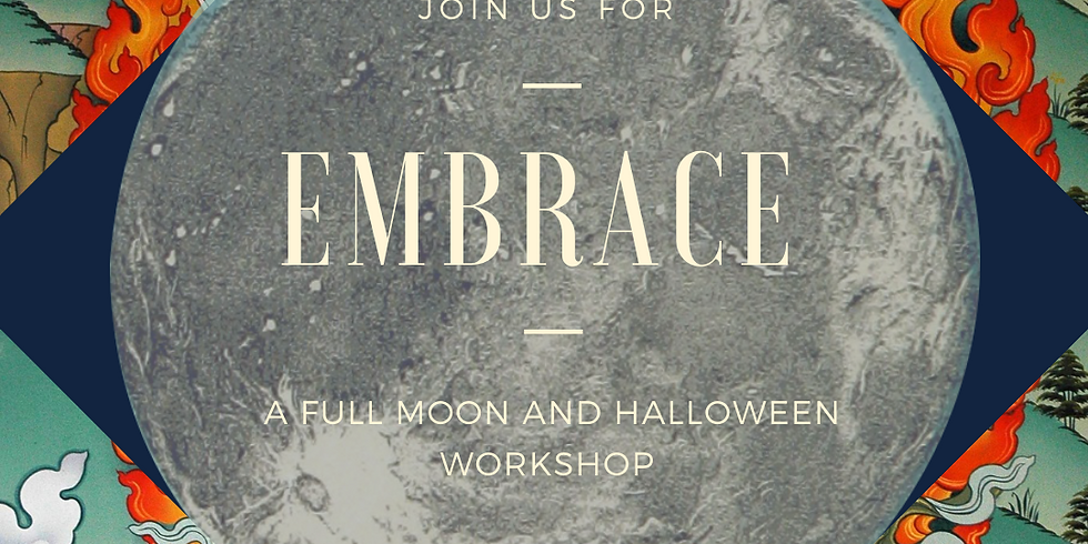 Embrace: A Full Moon and Halloween Workshop