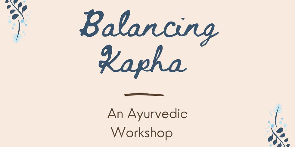 Balancing Kapha: An Ayurvedic Workshop for the Winter Months