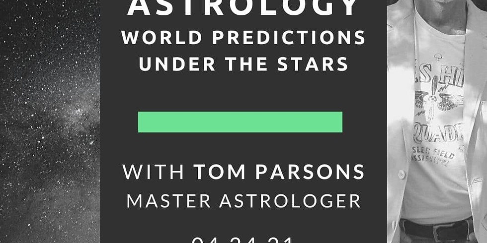 Under the Stars: World Predictions with Master Astrologer Tom Parsons