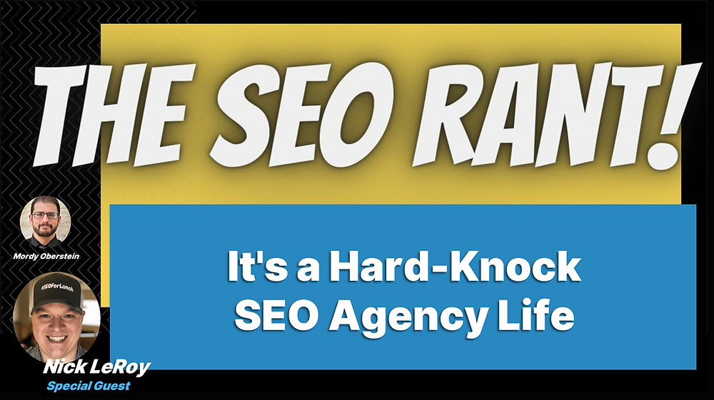 Mordy Oberstein Interview Nick Leroy on the SEO Rant