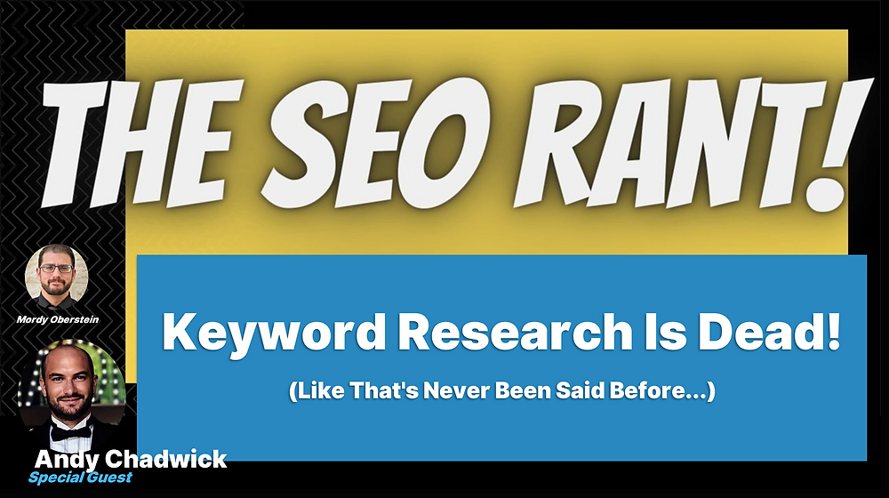 Mordy Oberstein Interviews Andy Chadwick on the SEO Rant Podcast