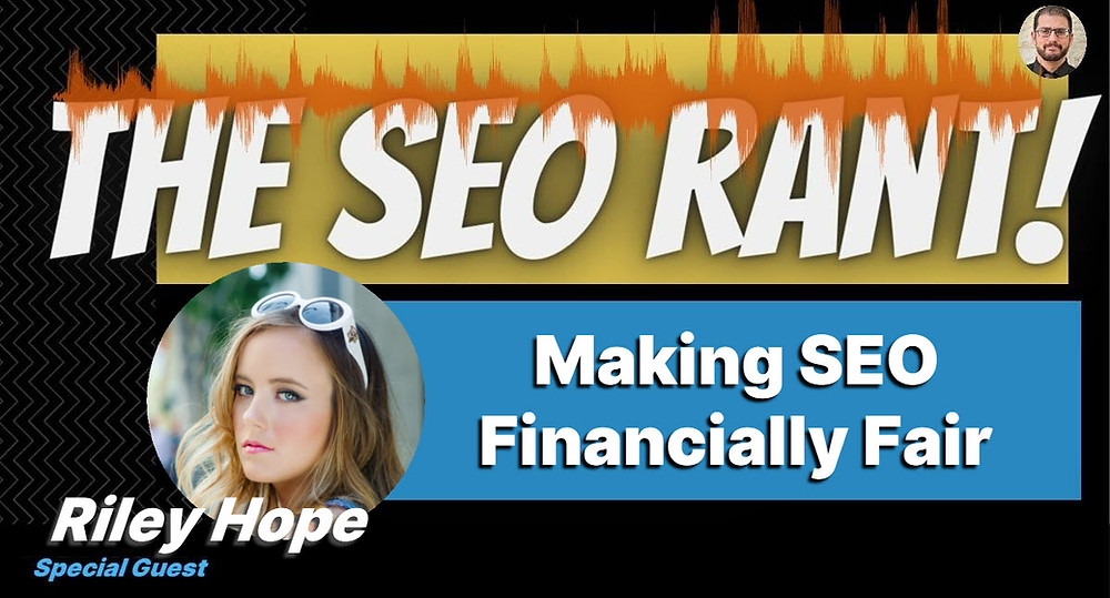 Mordy Oberstein Interviews Riley Hope on the SEO Rant Podcast