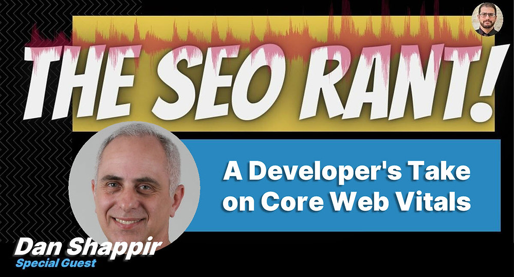 The SEO Rant Podcast Banner: Dan Shappir & Mordy Oberstein