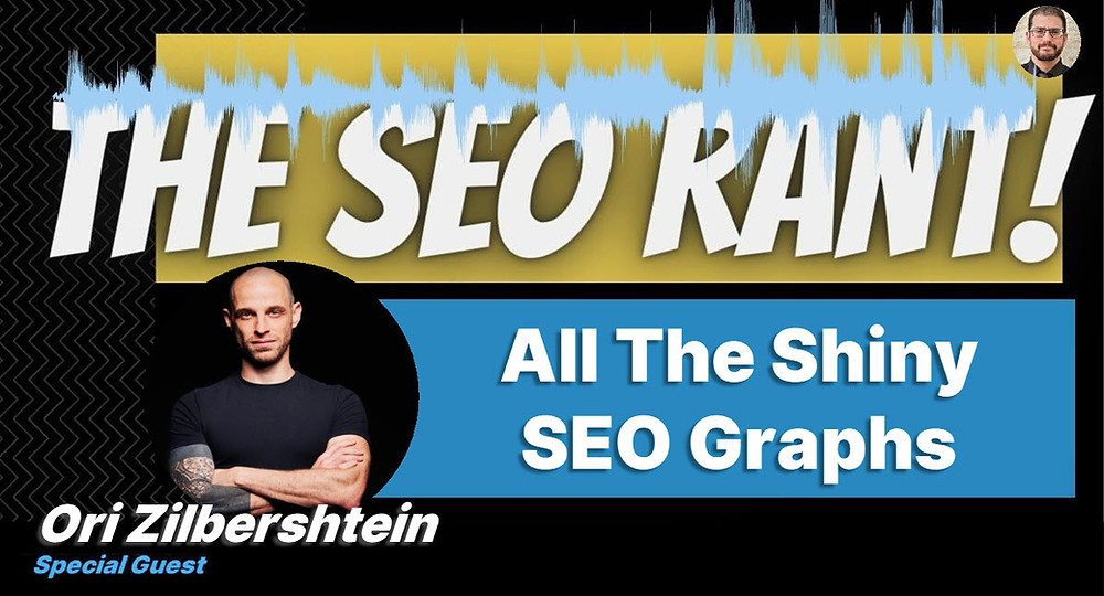 SEO Rant Podcast Banner with Ori Zilbershtein