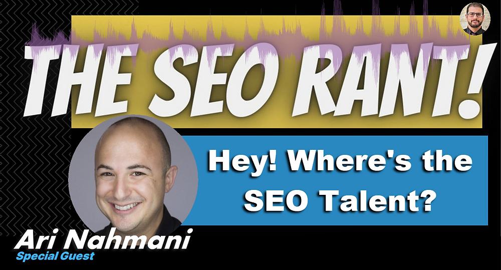 SEO Rant Podcast with Ari Nahmani