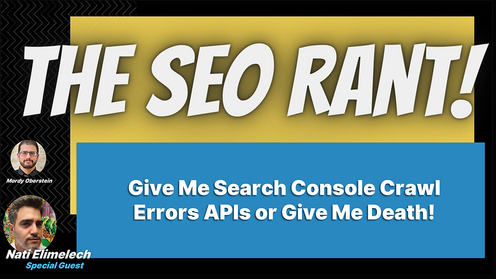 Mordy Oberstein Interview Nati Elimelech on the SEO Rant