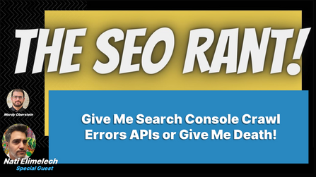 Episode #3: Why SEOs Need More Automated Crawl Error Data from Google!
