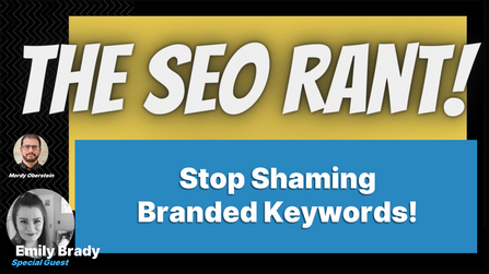 Why Branded Keywords Are More Important than SEOs Would Like to Admit