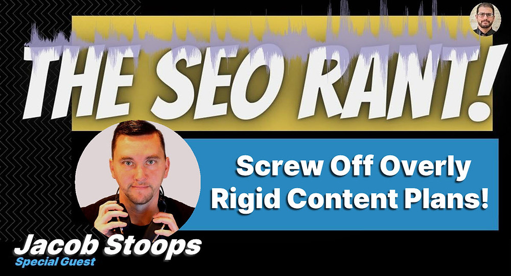 Jacob Stoops on the SEO Rant Podcast Banner