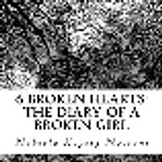 6 Broken Hearts: The Diary of a Broken Girl