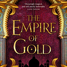 The Empire of Gold (The Daevabad Trilogy, Book 3)