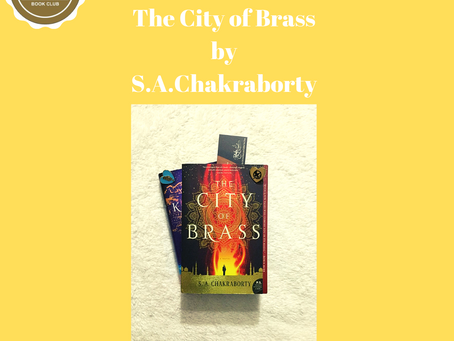 Dhul-Hijjah 1440 / August 2019's Book Club First Pick — The City of Brass  by S.A.Chakraborty