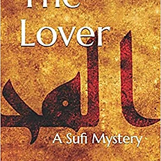 The Lover: A Sufi Mystery (The Sufi Mysteries Book 1)