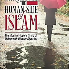 No One Taught Me the Human Side of Islam: The Muslim Hippie's Story of Living with Bipolar Disorder