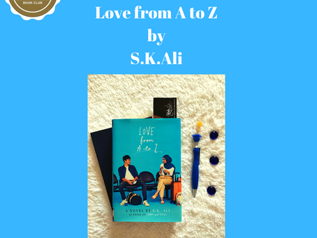 Dhul-Qadah 1440 / July 2019's Book Club Pick — Love from A to Z by S.K.Ali