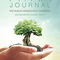 Fitra Journal: The Muslim Homeschool Quarterly: Getting Started