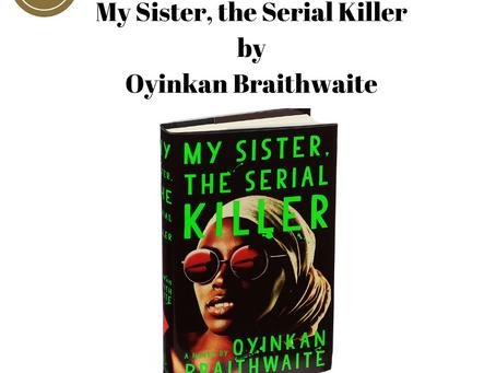 Jumada-II 1441/February 2020's Book Club Pick — My Sister, the Serial Killer by Oyinkan Braithwaite