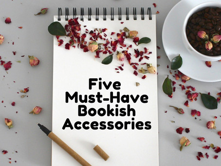 Five Must-Have Bookish Accessories