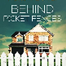 Behind Picket Fences