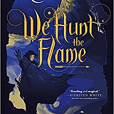 We Hunt the Flame (Sands of Arawiya) Book 1