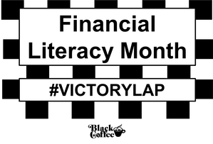 Financial Literacy Month, Financial Wellness, Banking, Saving, Investing, Brokerage Account, ETFs, Retirement, Coffee, Black Coffee, Organic, Fair-trade