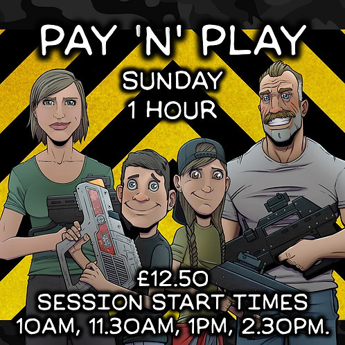PAY 'N' PLAY SUN 25TH OCT 1 HOUR (VARIOUS START TIMES)