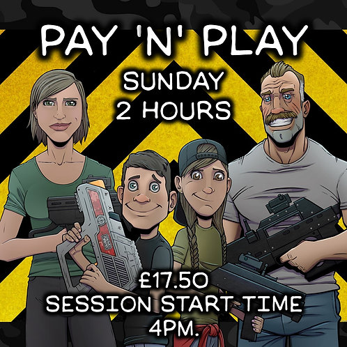 PAY 'N' PLAY SUN 25TH OCT 2 HOURS 4PM
