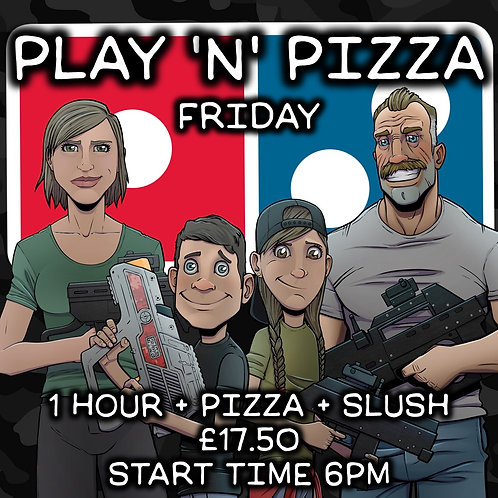 PLAY 'N' PIZZA FRI 2ND OCTOBER 1 HOUR +PIZZA + SLUSH