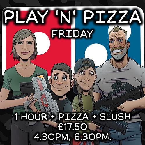 PLAY 'N' PIZZA FRI 23RD OCTOBER 1 HOUR +PIZZA + SLUSH