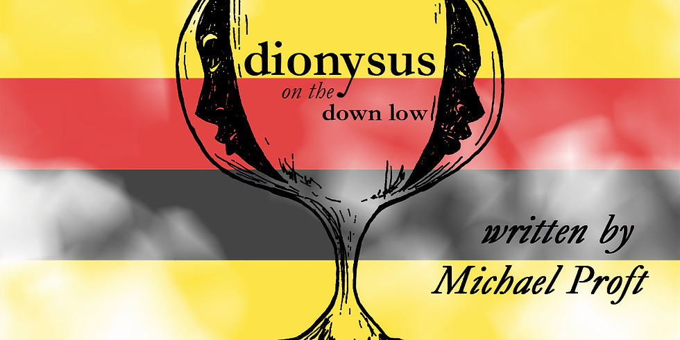 Dionysus on the Down Low Friday Evening