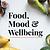Food, Mood & Wellbeing