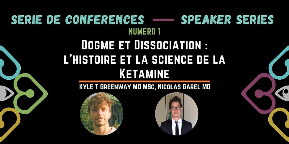 Conférence 1 : Dogme et Dissociation : l'histoire et la science de la Ketamine
